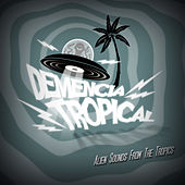 Galletas Calientes Present: Demencia Tropical: Alien Sounds from the Tropics by Meridian Brothers