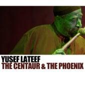 The Centaur & The Phoenix di Yusef Lateef
