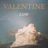 Low by Valentine