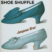 Shoe Shuffle von Jacques Brel