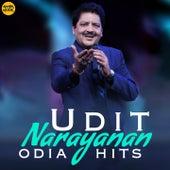 Udit Naryanan Odia Hits by Udit Narayana, Anjali Mishra, Udit Naryan, Era Mohanty, Ira Mohanty, Udit Narayan, Pamela Jain
