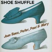 Shoe Shuffle by Joan Baez, Peter, Paul