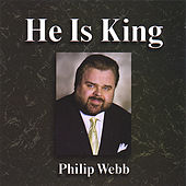 He Is King de Philip Webb