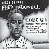 Come and Found You Gone by Fred McDowell