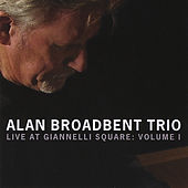 Live at Giannelli Square: Vol 1 by Alan Broadbent