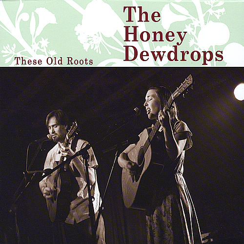 These Old Roots by The Honey Dewdrops