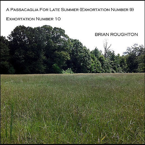 A Passacaglia For Late Summer (Single) by Brian Roughton   Napster 66057676c6