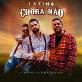 Chora Não de Latino