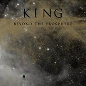 Beyond the Exosphere van KING