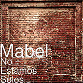 No Estamos Solos von Mabel