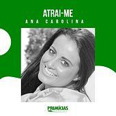 Atrai-me de Ana Carolina