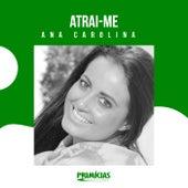Atrai-me by Ana Carolina