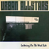 Loitering on the west side by Urban All Stars