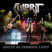 Guilty as Charged Live!!! by Culprit