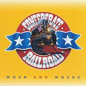 When And Where de Confederate Railroad