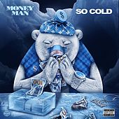 So Cold de Money Man