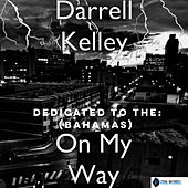 On My Way (Dedicated to the Bahamas) by Darrell Kelley