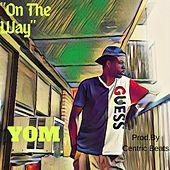 On the Way by Yom