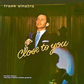Close To You (Remastered) by Frank Sinatra