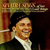 Sinatra Sings... Of Love And Things (Remastered) by Frank Sinatra