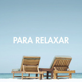 Para Relaxar by Various Artists