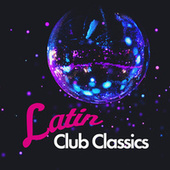 Latin Club Classics van Various Artists