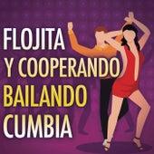 Flojita y Cooperando Bailando  Cumbia by Various Artists