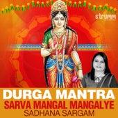Durga Mantra (Sarva Mangal Mangalye) - Single de Sadhana Sargam