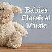 Babies classical music de Classical Music: 50 of the Best, Zen, Radio Musica Clasica