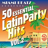 50 Essential Latin Party Hits, Vol. 2 von Miami Beatz