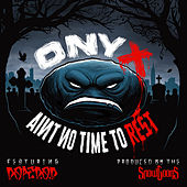 Ain't No Time To Rest by Onyx