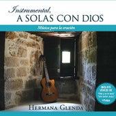 Instrumental A solas con Dios de Hermana Glenda