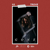 Gone by Trove