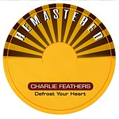Defrost Your Heart de Charlie Feathers