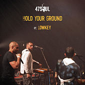 Hold Your Ground de 47Soul