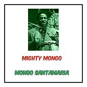 Mighty Mongo di Mongo Santamaria