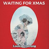 Waiting for Xmas von Louis Armstrong