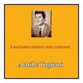 Lasciami cantare una canzone by Achille Togliani
