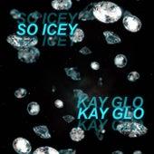 so icey (Freestyle) de Kay Glo