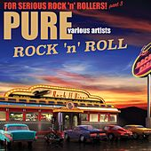 Pure Rock 'n' Roll for Serious Rock 'n' Rollers! Part 3 de Various Artists