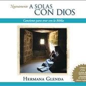 A solas con Dios by Hermana Glenda