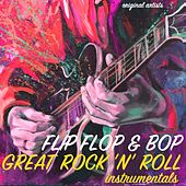 Flip Flop & Bop - Great Rock 'n' Roll Instrumentals von Various Artists