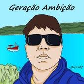 Geração Ambição by Saci Flowclóricos