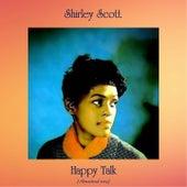 Happy Talk (Remastered 2019) de Shirley Scott