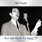 Meet Mark Murphy The Singing