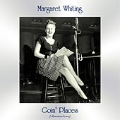 Goin' Places (Remastered 2019) by Margaret Whiting