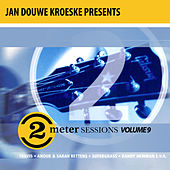 Jan Douwe Kroeske presents: 2 Meter Sessions, Vol. 9 van Various Artists