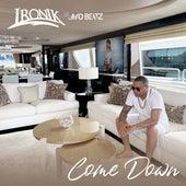 Come Down von Ironik