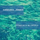 Come into My World di Annabel Jones