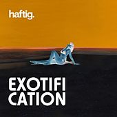 Exotification by Häftig